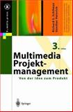 Multimedia-Projektmanagement : Von der Idee zum Produkt, Schifman, Richard S. and Heinrich, Günther, 3540419985