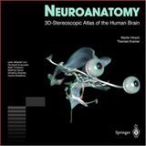 Neuroanatomy : 3D-Stereoscopic Atlas of the Human Brain, Hirsch, Martin C. and Kramer, Thomas, 3540659986