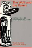 Wolf and the Raven : Totem Poles of Southeastern Alaska, Garfield, Viola E. and Forrest, Linn A., 0295739983