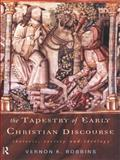 The Tapestry of Early Christian Discourse, Vernon K. Robbins, 0415139988