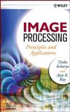 Image Processing : Principles and Applications, Acharya, Tinku and Ray, Ajoy K., 0471719986