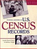 Finding Answers in U. S. Census Records, Loretto Dennis Szucs and Matthew Wright, 0916489981