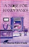 A Nose for Hanky Panky, Sharon Love Cook, 0982589980