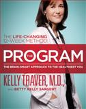 The Program, Kelly Traver and Betty Kelly Sargent, 1439109982