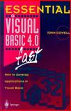 Essential Visual BASIC 4.0 Fast : How to Develop Applications in Visual Basic, Cowell, John, 3540199985