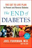 The End of Diabetes, Joel Fuhrman, 0062219987