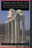 From Mycenae to Constantinople, Richard A. Tomlinson, 0415059984