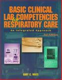 Basic Clinical Lab Competencies For Respiratory Care, White, Gary C., 0827379986