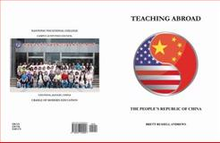 Teaching Abroad : The People's Republic of China, Brett Russell Andrews, 0978929985