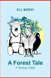 A Forest Tale, Bill Murphy, 1491719982