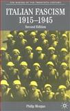 Italian Fascism, 1915-1945, Morgan, Philip, 0333949986