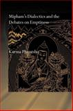 Mipham's Dialectics and the Debates on Emptiness : To Be, Not to Be or Neither, Phuntsho, Karma, 0415599989