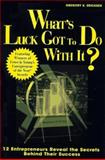 What's Luck Got to Do with It?, Ernst and Young Staff and Gregory K. Ericksen, 0471179981