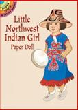 Little Northwest Indian Girl Paper Doll, Kathy Allert, 0486409988
