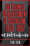 The Chinese Reassessment of Socialism, 1976-1992, Sun, Yan, 0691029989