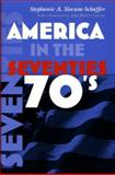 America in the Seventies, Slocum-Schaffer, Stephanie, 0815629982