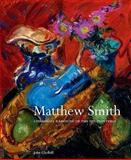 Matthew Smith : Catalogue Raisonné of the Oil Paintings, Gledhill, John, 0853319987