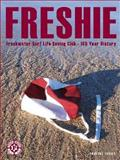 Freshie : Freshwater Surf Life Saving Club A 100-Year History, Curby, Pauline and Freshwater Surf Life Saving Club Inc, 0868409987