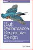 High Performance Responsive Design : Building Faster Sites Across Devices, Barker, Tom, 1491949988