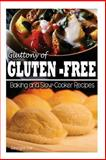 Gluttony of Gluten-Free - Baking and Slow-Cooker Recipes, Georgia Lee, 1493619985