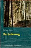 Der Judenweg : Ein Beitrag zur Geschichte und Kulturgeschichte aus Sicht der Flurnamenforschung, Rosch, Barbara, 352556998X