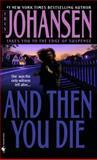 And Then You Die, Iris Johansen, 0553579983