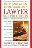 How and When to Be Your Own Lawyer, Robert W. Schachner and Marvin Quittner, 0895299984