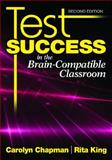 Test Success in the Brain-Compatible Classroom, King, Rita S. and Chapman, Carolyn, 1412969980