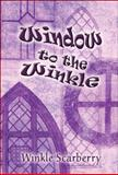 Window to the Winkle, Winkle Scarberry, 1605639982