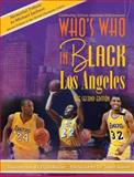 Who's Who in Black Los Angeles : The Second Edition, Real Times Media, 193387998X