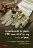 Fashions and Legacies of Nineteenth-Century Italian Opera, , 0521889987