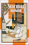 Suicidal Honor : General Nogi and the Writings of Mori Ogai and Natsume Soseki, Bargen, Doris G., 0824829980