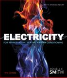 Electricity for Refrigeration, Heating, and Air Conditioning, Smith, Russell E., 1285179986