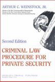 Criminal Law Procedures for Private Security, Weinstock, Arthur C., Jr., 0398059985
