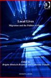 Local Lives : Migration and the Micro-Politics of Place, Bönisch-Brednich, Brigitte, 0754699986