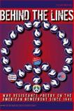 Behind the Lines : War Resistance Poetry on the American Home Front Since 1941, Metres, Philip, 0877459983