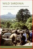 Wild Sardinia : Indigeneity and the Global Dreamtimes of Environmentalism, Heatherington, Tracey, 0295989998