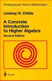 A Concrete Introduction to Higher Algebra, Lindsay N. Childs, 0387989994