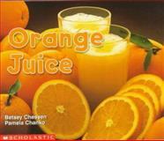 Orange Juice, Betsey Chessen and Pamela Chanko, 0590149997
