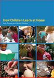How Children Learn at Home, Thomas, Alan and Pattison, Harriet, 0826479995