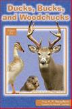 Ducks, Bucks, and Woodchucks, Dave Miller, 0932859992