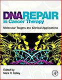 DNA Repair in Cancer Therapy : Molecular Targets and Clinical Applications, , 0123849993