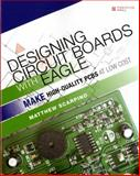 Designing Circuit Boards with EAGLE : Make High-Quality PCBs at Low Cost, Scarpino, Matthew, 013381999X