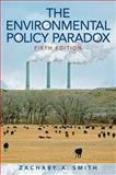 The Environmental Policy Paradox, Smith, Zachary A., 013602999X