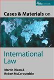 Cases and Materials on International Law, Dixon, Martin and McCorquodale, Robert, 0199259992