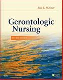 Gerontologic Nursing, Meiner, Sue E., 0323069991