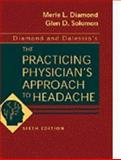 Diamond and Dalessio's the Practicing Physician's Approach to Headache, Diamond, Merle L. and Solomon, Glen D., 0721669999