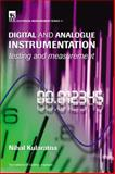 Electronic Instrumentation : Testing and Measurement using Digital and Analogue Devices, Kularatna, Nihal, 0852969996
