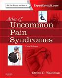 Atlas of Uncommon Pain Syndromes, Waldman, Steven D., 1455709999