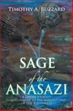 Sage of the Anasazi, Timothy A. Buzzard, 1493189999